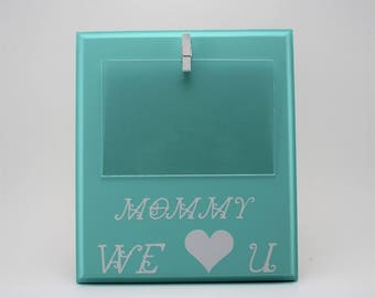 Mommy we love you picture frame