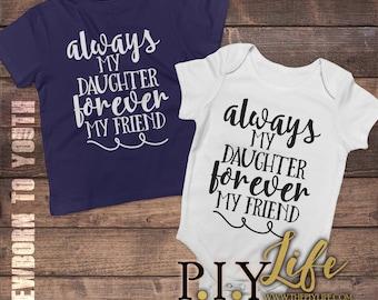 Kids   Always my daughter forever my friend  Bodysuit Toddler shirt Kids Shirt DTG Printing on Demand