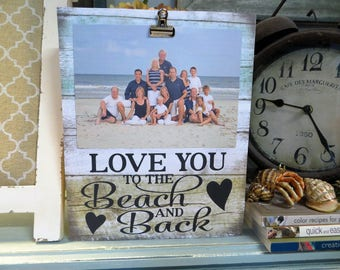 """Wood Picture Frame, """"Love You to the Beach and Back"""", Beach Inspired Picture Frame, Beach Wedding Frame, Family Beach Frame"""