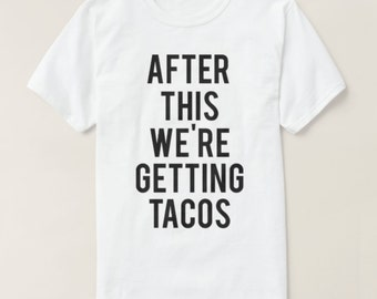 RESERVED: 5 Custom Bridal T-Shirts After this We're Getting TACOS - Bridal Party Getting Ready Outfit - Bridesmaid Robe
