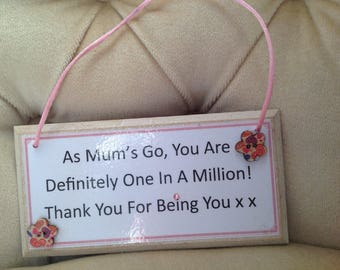 One in A Million Mum Handcrafted Sign/Plaque