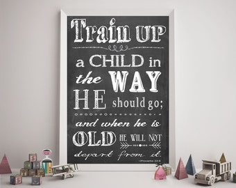 Bible Verse, Scripture Printable, Scripture Art, Typography, Train up a child in the way he should go, Proverbs 22:6, Chalkboard Style