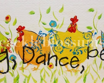 """5.5"""" X 21""""  #110 picket Funky Chicken Art """"Sing Dance Be YOU"""" hand painted"""