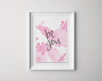A4 Be You Motivational Print