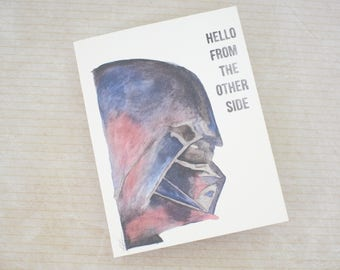 Handmade Watercolor print Greeting Card - Hello from the other side - Star Wars inspired- blank inside- Funny Mothers / Fathers Day nerdy