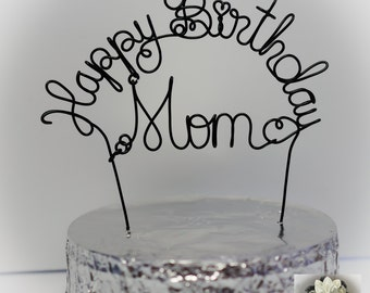Happy Birthday MOM Cake Topper / Mother's Day Gift / Personalized Wire Name Cake Topper / OOAK Design Cake Topper / Unique Design