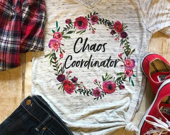 Chaos Coordinator Shirt Mom Shirt Teacher Gift Birthday Gift for Teacher gift for her T shirt Mother Shirts Floral Tee End of Year Gift