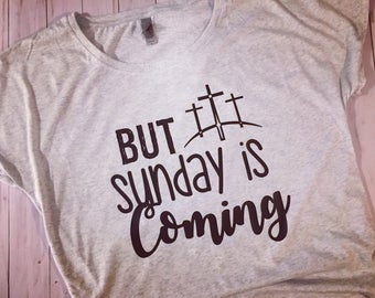 Easter But Sunday is Coming Women's Easter shirt- Heather White