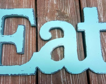 Shabby Chic, Eat, kitchen wall decor, distressed, turquoise or burgundy.