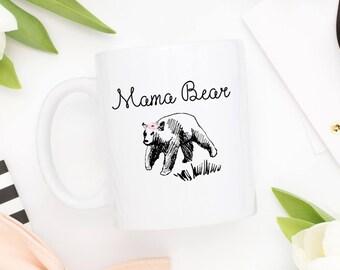 Mother's Day Mug   Coffee Mug   Mama Bear Mug   Gift for Mom   Mom Mug   Mother's Day Gift   Funny Mug   Tea Mug   Bear Mug   New Mom Gift