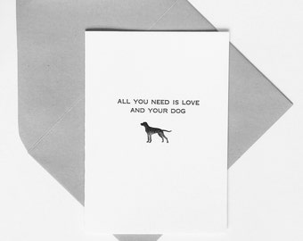 All you need is love and your dog, Letterpress Card