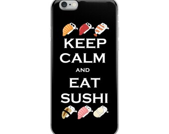 Keep Calm and Eat Sushi - iPhone Case