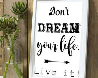 """Inspirational """"Don't dream your life"""""""