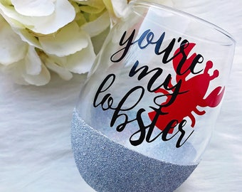 You're My Lobster Glitter Dipped Wine Glass//Friends Tv Show//Friends Glass/Friends Tv Show Glass/Lobster//Friends Tv Show Gift