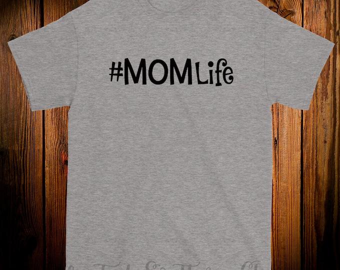 Mom Life, Mommy Life Customize Tshirt #Momlife
