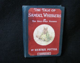 Beatrix Potter 1926 The Tale of Samuel Whiskers or The Roly-Poly Pudding