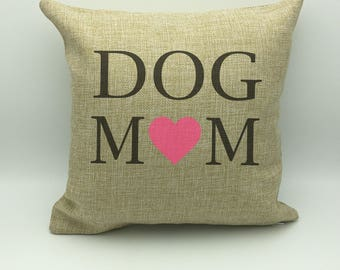 Dog Mom Pillow | Burlap Pillow | Dog Lover Gift | Pet Lover Gift | Mothers Day Gift