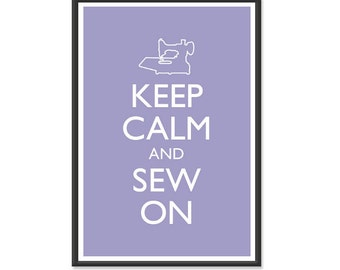 Keep Calm and Carry On - Keep Calm and Sew On - Sewing Machine Poster - Multiple COLORS - 13x19 Art Print
