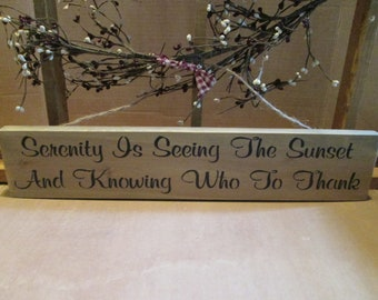 Serenity Is Seeing The Sunset ... wooden sign