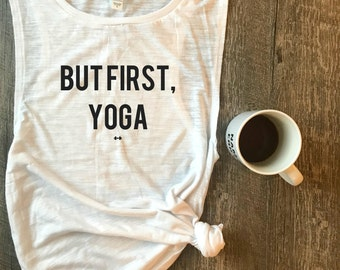 But First Yoga Funny Workout Tank, Gym Tank, Womens Workout Tank, Funny Tank, Motivation Tank, Fitness Tank, Yoga Tank, Funny Yoga Tank
