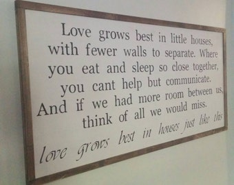 Love grows best in little houses - Extra large rustic wood sign - Home Decor - Comes ready to hang