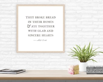 They broke bread in their homes, Acts 2 46, Farmhouse Scripture Art Print, Dining Room Decor