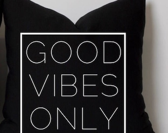 Good Vibes Only w/ Border Pillow Cover