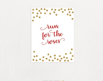 Kentucky Derby Party Sign. Kentucky Derby Party Printables. Run For the Roses. Red & Gold Glitter Dots. DIY