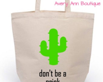 Canvas Tote Grocery Bag Grocery Tote Book Bag Canvas Bag Funny Tote Bag Farmer's Market Bag Cactus Bag Don't Be A Prick Shopping Bag