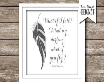 """What if I fall? Oh but my darling, what if you fly -Erin Hanson - PRINTABLE 5x7"""",  8x10"""", and A3 - Instant Download"""
