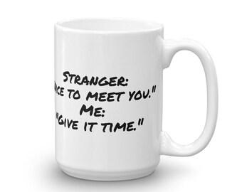 Stranger Introverts Sarcastic  Funny Coffee Mug