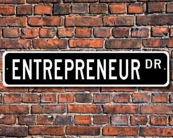 Entrepreneur, Entrepreneur Gift, Entrepreneur sign, Gift for Entrepreneur, business developer, Custom Street Sign, Quality Metal Sign