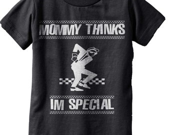 Mommy thinks I'm special kids ska T-shirt Punk Kids Funny Kids and Toddler shirts-Kids Gifts- Kids T-shirts-Cute kids gifts