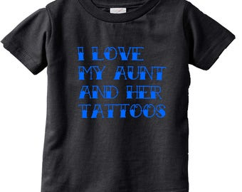 I Love my aunt and her tattoos (blue) Funny Kids and Toddler shirts-Kids Gifts- Kids T-shirts-Cute kids gifts