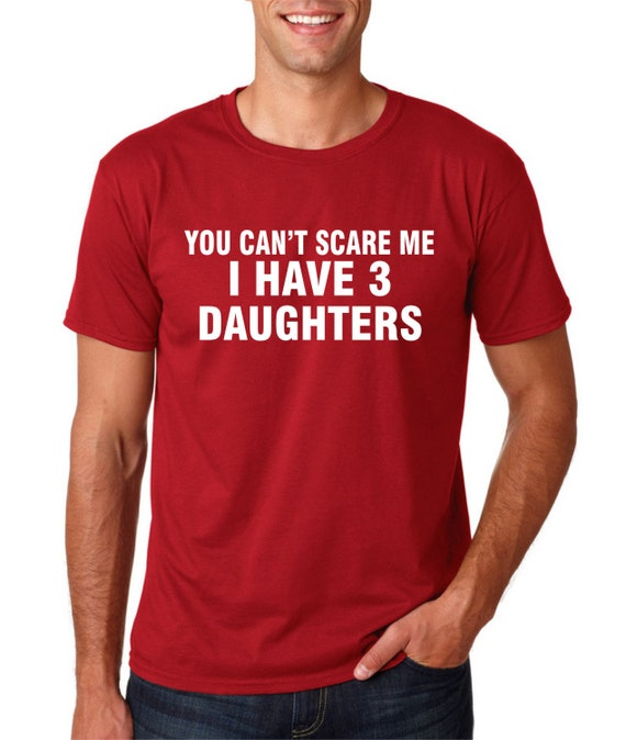 Funny Father's Day Shirt - I Have 3 Daughters
