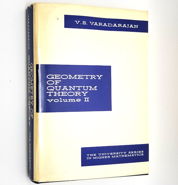 Geometry of Quantum Theory Volume II: Quantum Theory of Covariant Systems by V.S. Varadarajan 1970 Hardcover w/ Dust Jacket
