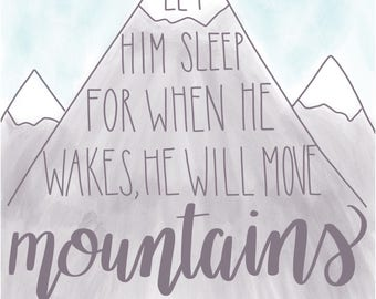 Baby Boy Nursery Decor DIGITAL DOWNLOAD-Let Him Sleep For When He Wakes He Will Move Mountains