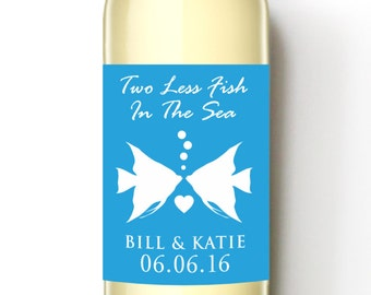 Two Less Fish in the Sea Custom Wine Labels - Fish Wedding - Beach Theme Wedding Favor - WEATHERPROOF and REMOVABLE - Wine Bottle Labels