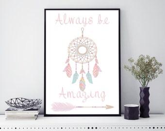 Always be amazing Digital Print, Printable art, 8 x 10 Print, home decor, gallery wall art, wall art, home decor, wall decor
