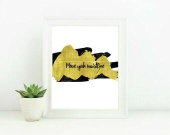 Printable Wall Art -- Move yuh waistline