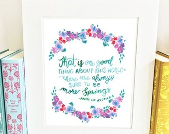 ON SALE Anne of Avonlea Quote - Always more springs - Wall Art Print- QAOA2