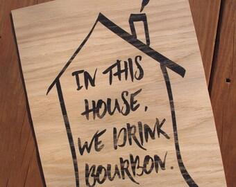 Bois d'impression «dans cette maison que nous buvons bourbon»