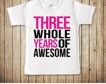 Third Birthday Shirt Girl, Girl 3rd Birthday Shirt, Three Whole Years of Awesome, 3rd Birthday Girl, Three Shirt, 3rd Birthday Outfit