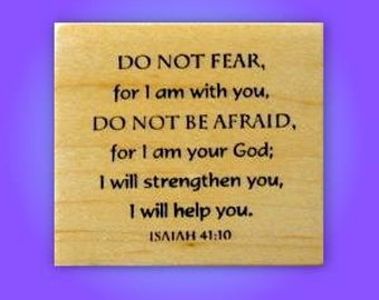 Do Not Fear For I am Your God, mounted rubber stamp, Isaiah 41:10 Christian bible verse, scripture, Sweet Grass Stamps No.6