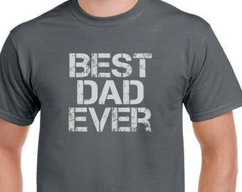 Dad Shirt Best Dad Ever T-shirt Fathers day, Mens T Shirt Fathers Day Gift for Dad, Funny t shirts for Dad New Dad Husband gift.