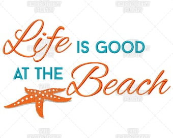 Beach quote, beach embroidery, Life Is Good, At The Beach, Sunny, Happy, Starfish, Quote, Machine Embroidery, Pattern, Design, beachy art