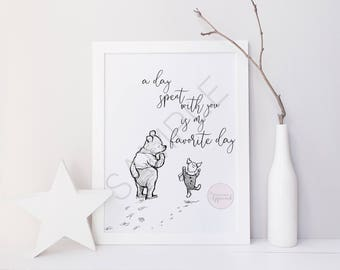 A Day Spent With You Is My Favorite Day | Classic Winnie the Pooh Printable | Printable Quote Images Piglet | Classic Pooh Nursery Decor