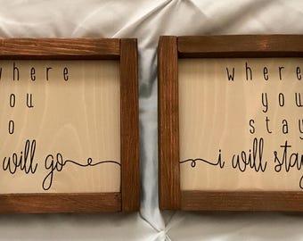 Where You Go I Will Go Wood Framed Sign Set / Ruth 1:16 / Rustic Home Decor