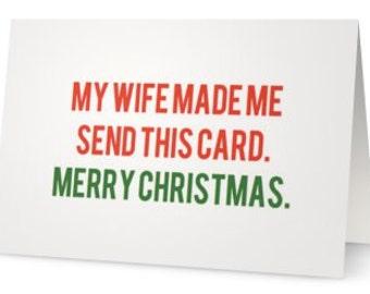 Christmas Card - My Wife Made Me