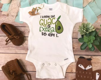 Avocado Onesie®,Funny Onesies, Guacamole Onesie, Hipster Baby Clothes, Funny Baby Onesies, Baby Shower Gift I Know the Guac is Extra So Am I